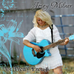 Josey Milner - Not Pretty Enough Single Cover 2