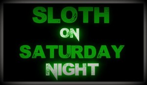 sloth on saturday