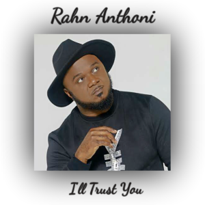 Rahn Anthoni - I'll Trust You cover